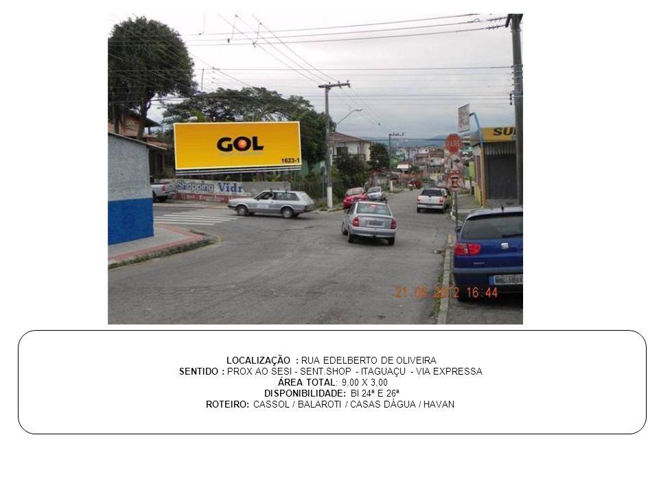 LOCALIZAÇÃO : RUA EDELBERTO DE OLIVEIRA