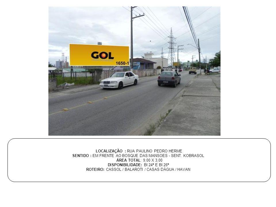 LOCALIZAÇÃO : RUA PAULINO PEDRO HERME