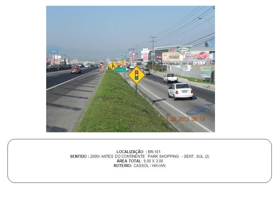 SENTIDO : 200M ANTES DO CONTINENTE PARK SHOPPING - SENT. SUL (2)
