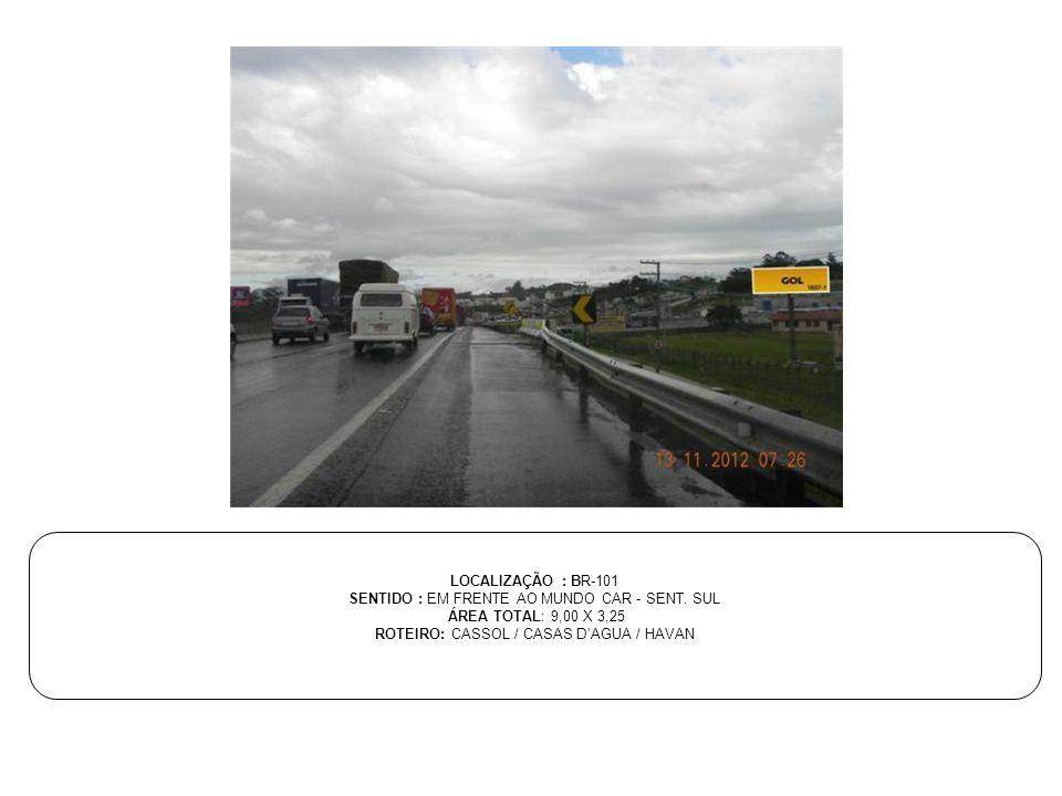 SENTIDO : EM FRENTE AO MUNDO CAR - SENT. SUL ÁREA TOTAL: 9,00 X 3,25