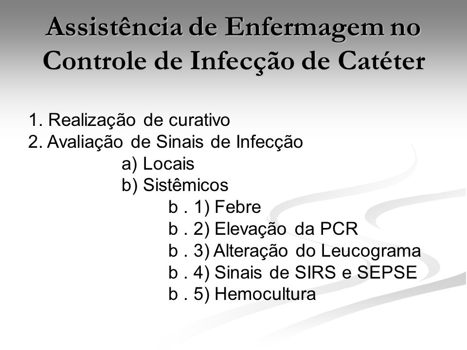 Assistência de Enfermagem no Controle de Infecção de Catéter