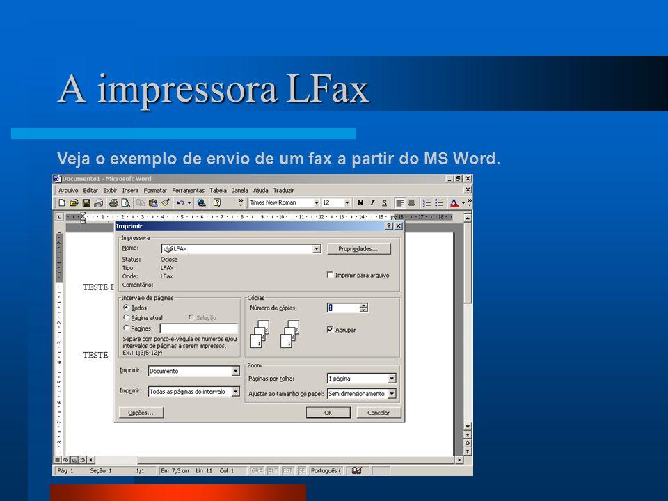 A impressora LFax Veja o exemplo de envio de um fax a partir do MS Word.