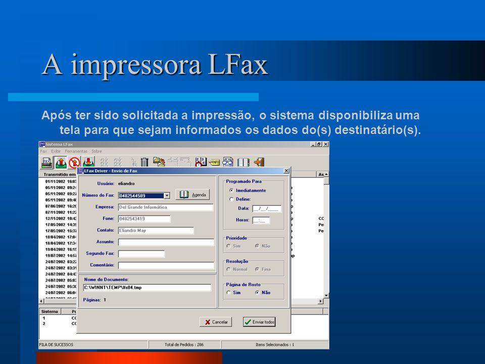 A impressora LFax Após ter sido solicitada a impressão, o sistema disponibiliza uma tela para que sejam informados os dados do(s) destinatário(s).