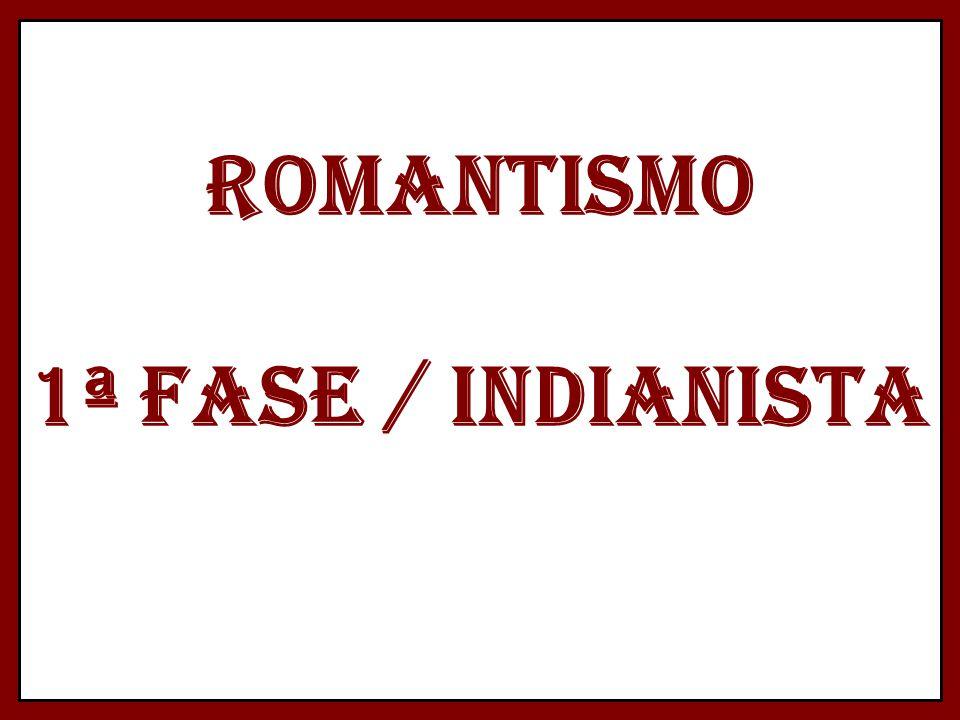 ROMANTISMO 1ª FASE / INDIANISTA