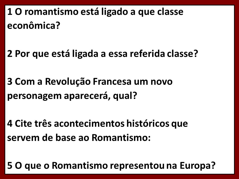 1 O romantismo está ligado a que classe econômica