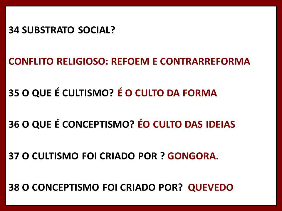 34 SUBSTRATO SOCIAL. CONFLITO RELIGIOSO: REFOEM E CONTRARREFORMA 35 O QUE É CULTISMO.