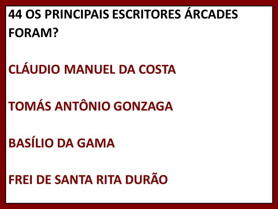 44 OS PRINCIPAIS ESCRITORES ÁRCADES FORAM