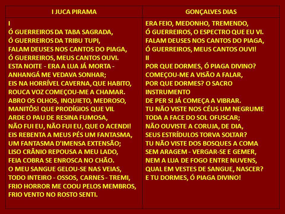 I JUCA PIRAMA GONÇALVES DIAS. I.