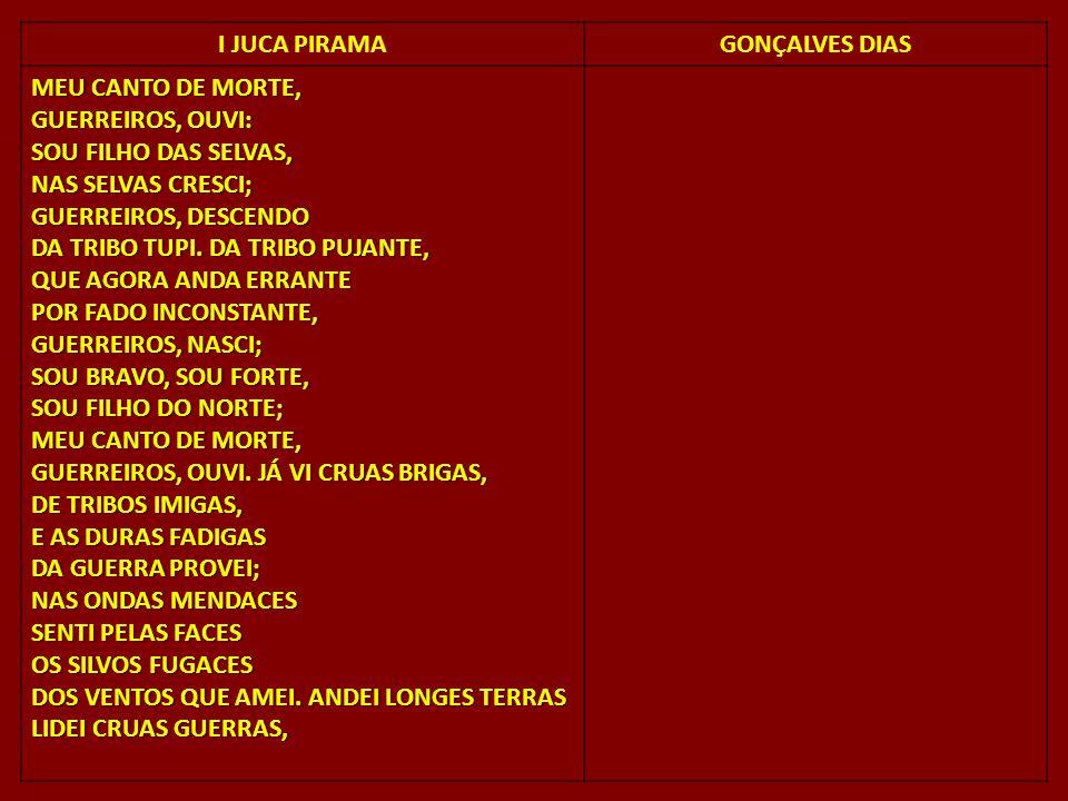 I JUCA PIRAMA GONÇALVES DIAS.