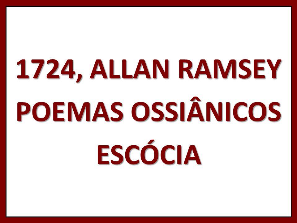 1724, ALLAN RAMSEY POEMAS OSSIÂNICOS ESCÓCIA