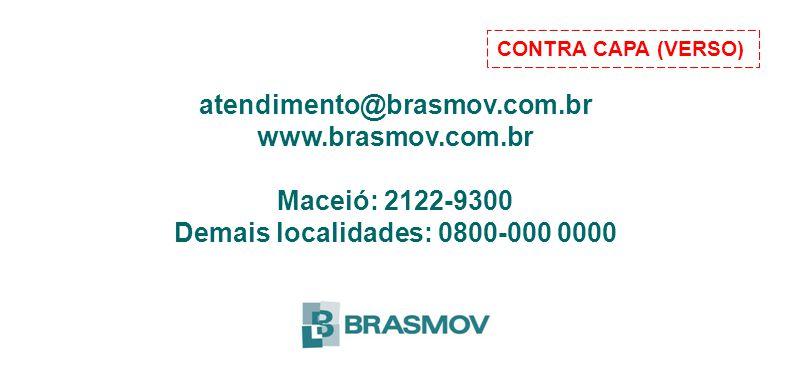 atendimento@brasmov.com.br www.brasmov.com.br Maceió: 2122-9300