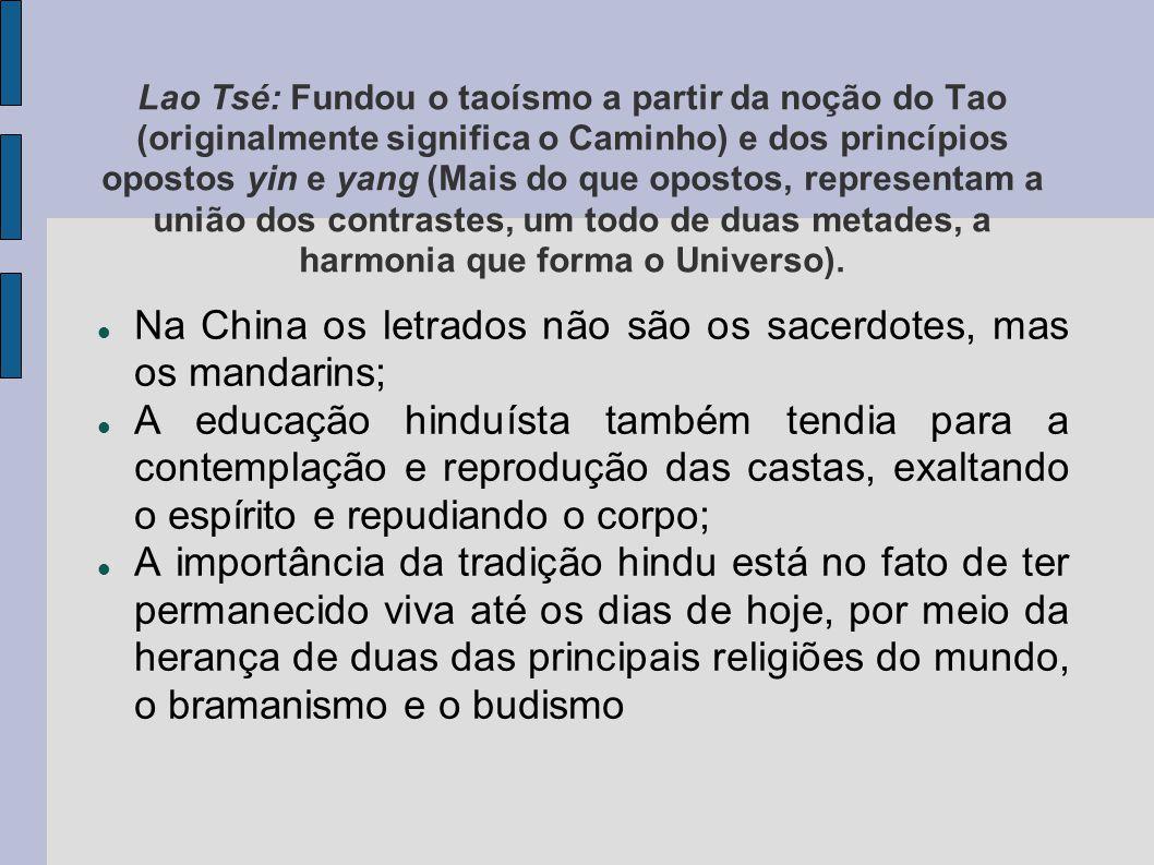 Na China os letrados não são os sacerdotes, mas os mandarins;