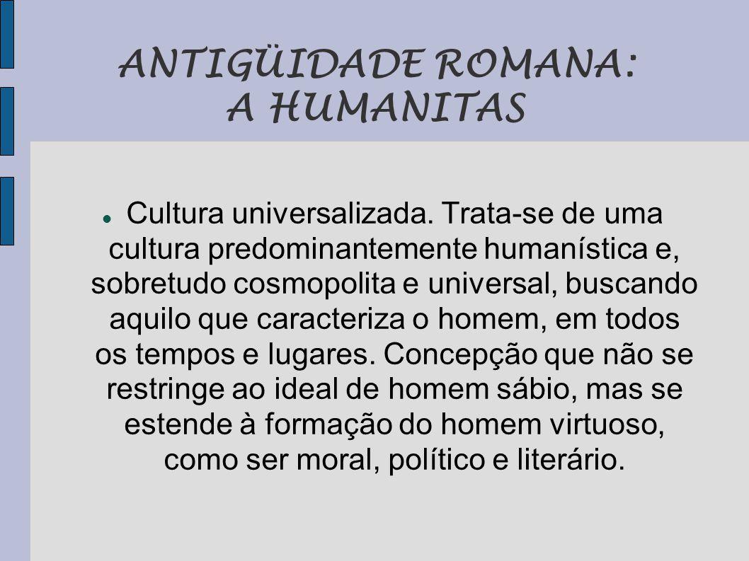 ANTIGÜIDADE ROMANA: A HUMANITAS