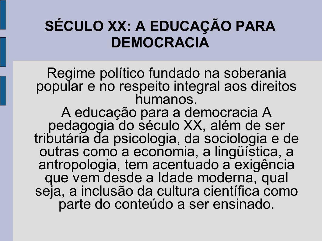 SÉCULO XX: A EDUCAÇÃO PARA DEMOCRACIA