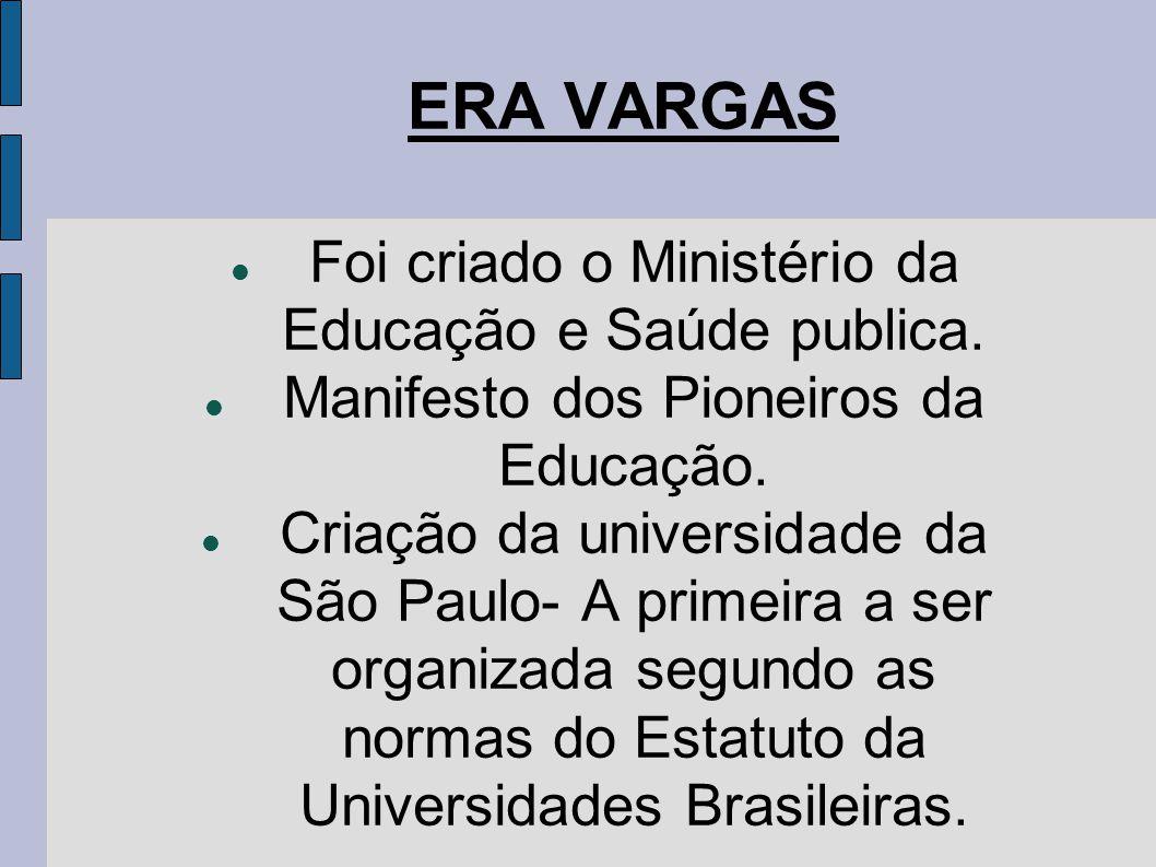 Foi criado o Ministério da Educação e Saúde publica.