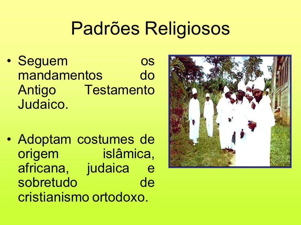 Padrões Religiosos Seguem os mandamentos do Antigo Testamento Judaico.