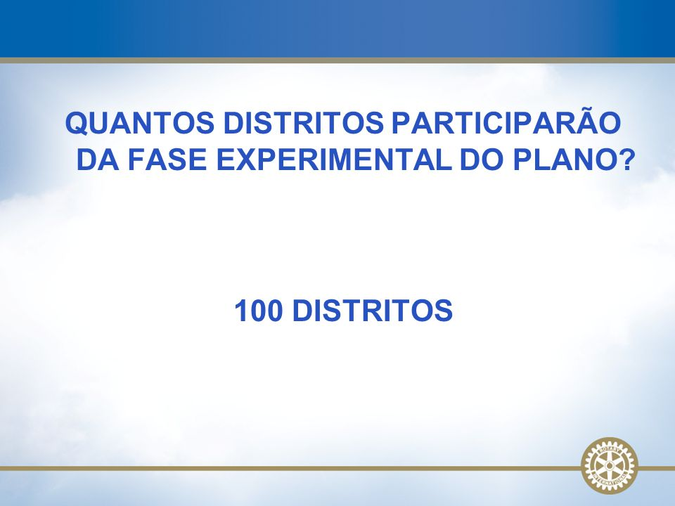 QUANTOS DISTRITOS PARTICIPARÃO DA FASE EXPERIMENTAL DO PLANO