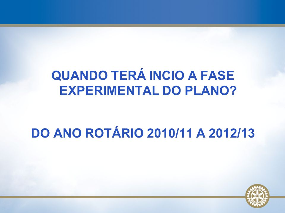 QUANDO TERÁ INCIO A FASE EXPERIMENTAL DO PLANO