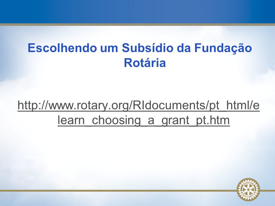 Escolhendo um Subsídio da Fundação Rotária