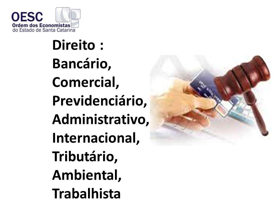 Direito : Bancário, Comercial, Previdenciário, Administrativo, Internacional, Tributário, Ambiental,