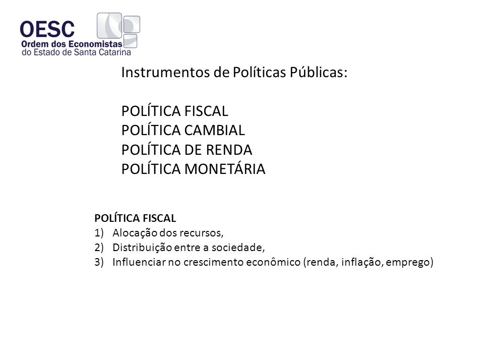 Instrumentos de Políticas Públicas: POLÍTICA FISCAL POLÍTICA CAMBIAL