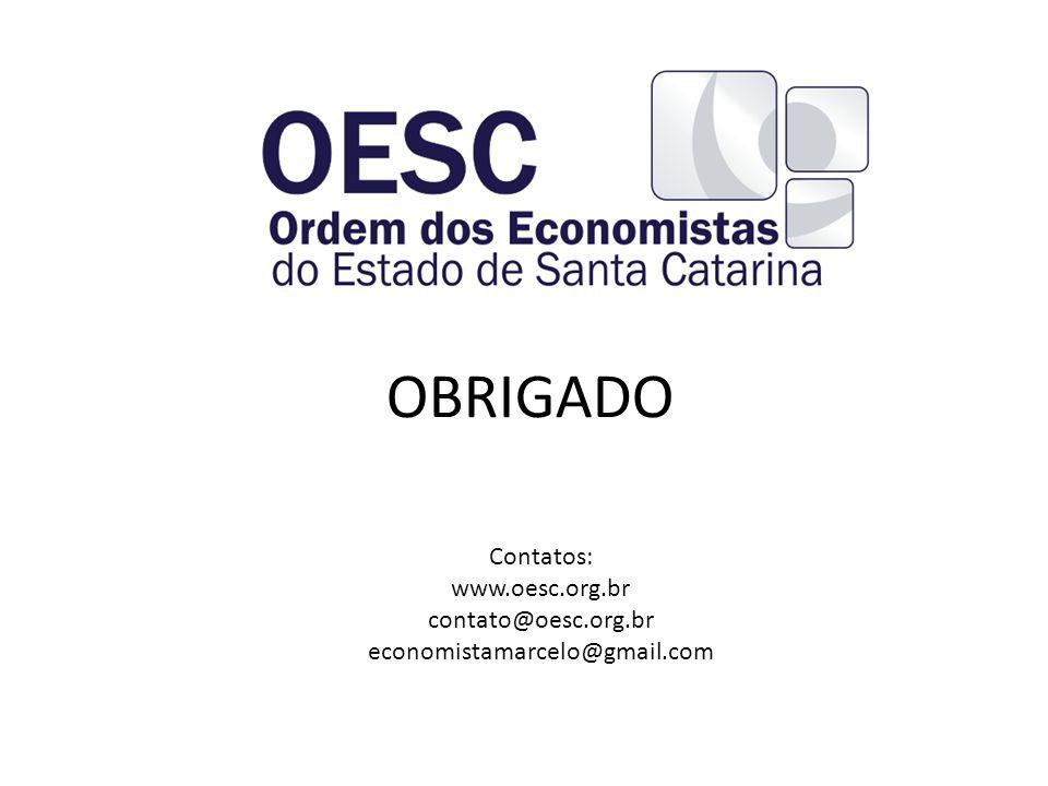 OBRIGADO Contatos: www.oesc.org.br contato@oesc.org.br economistamarcelo@gmail.com