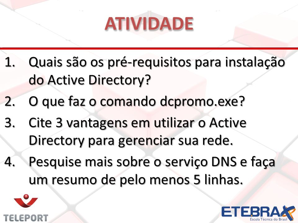 ATIVIDADE Quais são os pré-requisitos para instalação do Active Directory O que faz o comando dcpromo.exe