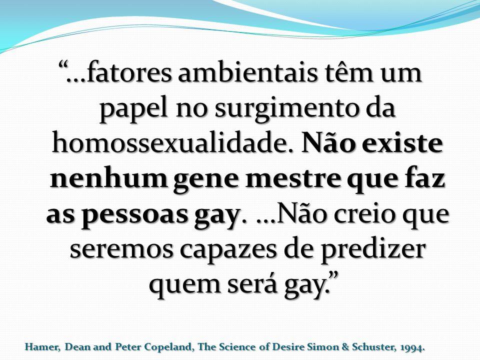 …fatores ambientais têm um papel no surgimento da homossexualidade