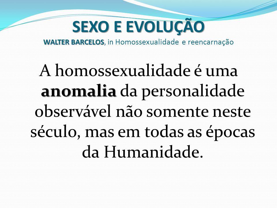 SEXO E EVOLUÇÃO WALTER BARCELOS, in Homossexualidade e reencarnação