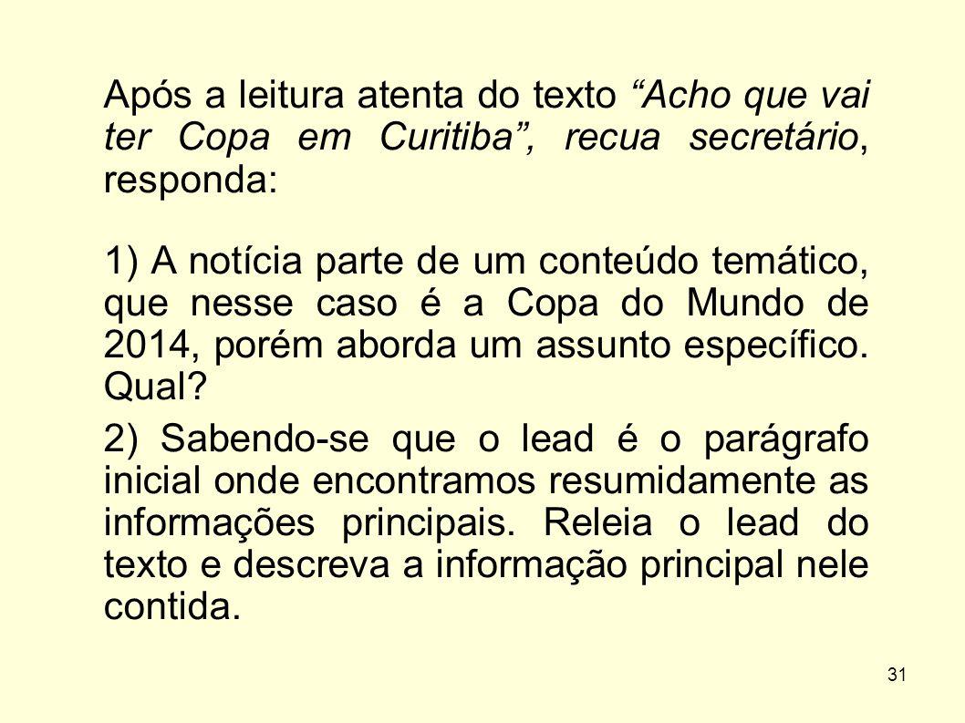 Após a leitura atenta do texto Acho que vai ter Copa em Curitiba , recua secretário, responda: