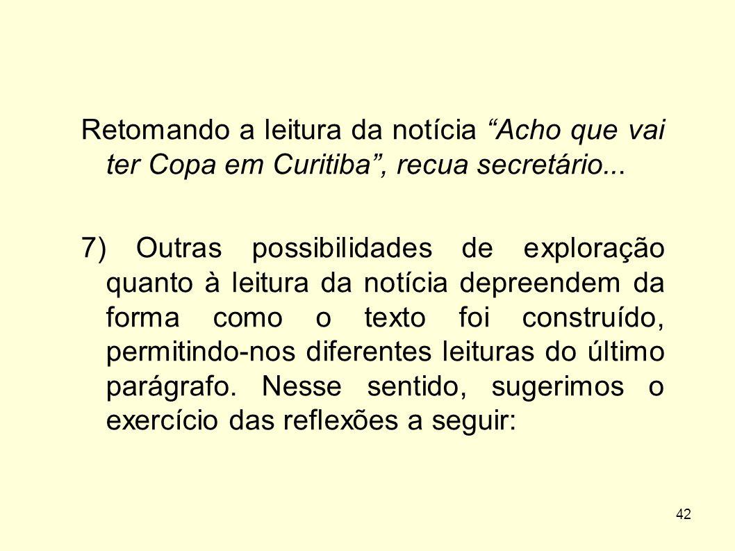Retomando a leitura da notícia Acho que vai ter Copa em Curitiba , recua secretário...