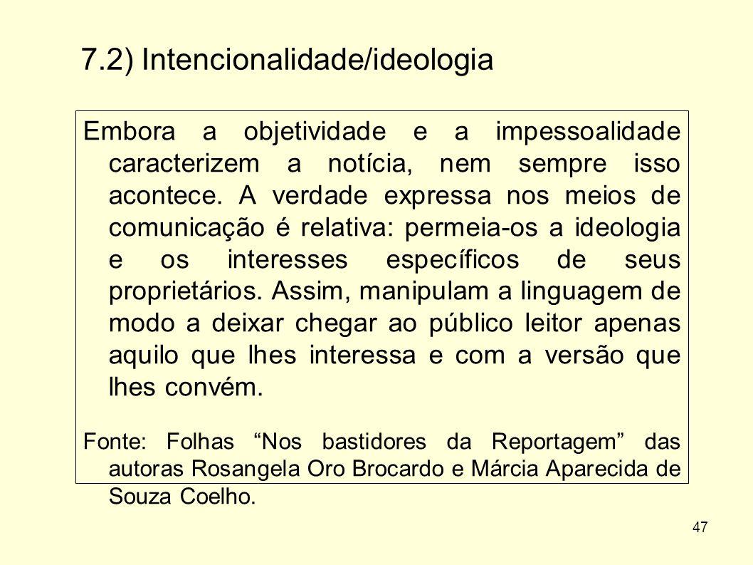 7.2) Intencionalidade/ideologia