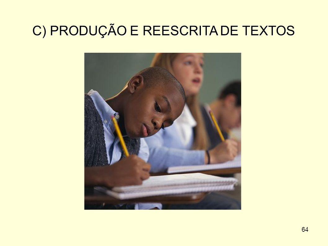 C) PRODUÇÃO E REESCRITA DE TEXTOS