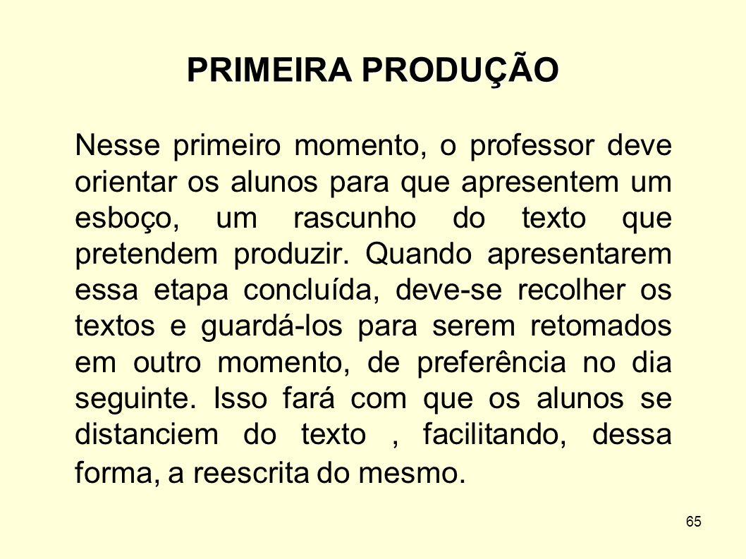 PRIMEIRA PRODUÇÃO