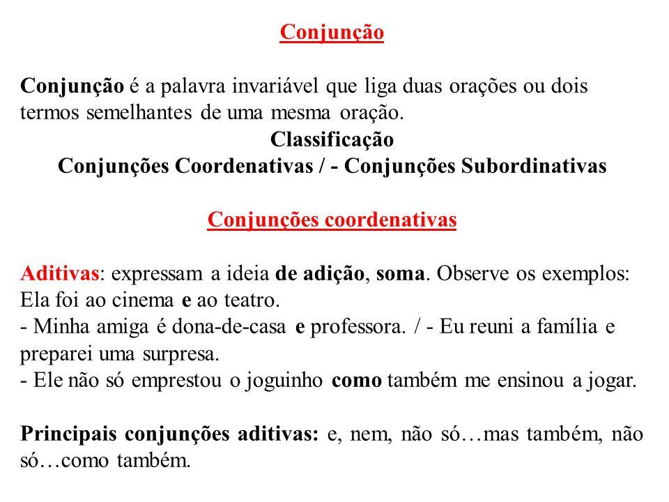 Conjunções Coordenativas / - Conjunções Subordinativas