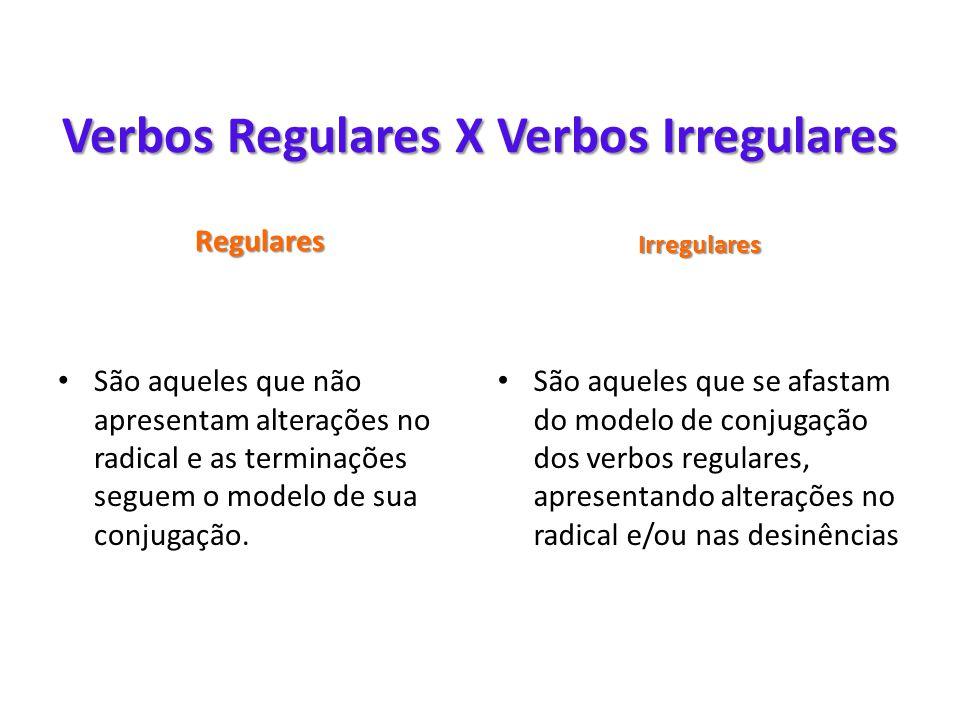 Verbos Regulares X Verbos Irregulares