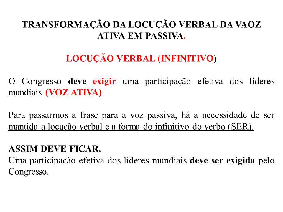 TRANSFORMAÇÃO DA LOCUÇÃO VERBAL DA VAOZ ATIVA EM PASSIVA.