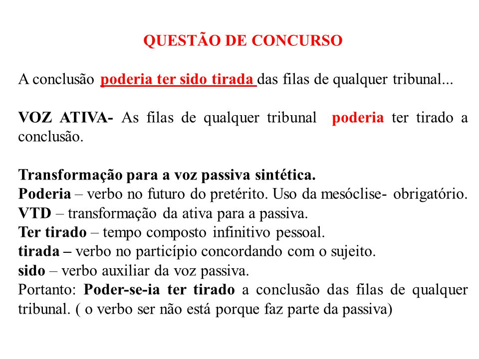 QUESTÃO DE CONCURSO A conclusão poderia ter sido tirada das filas de qualquer tribunal...