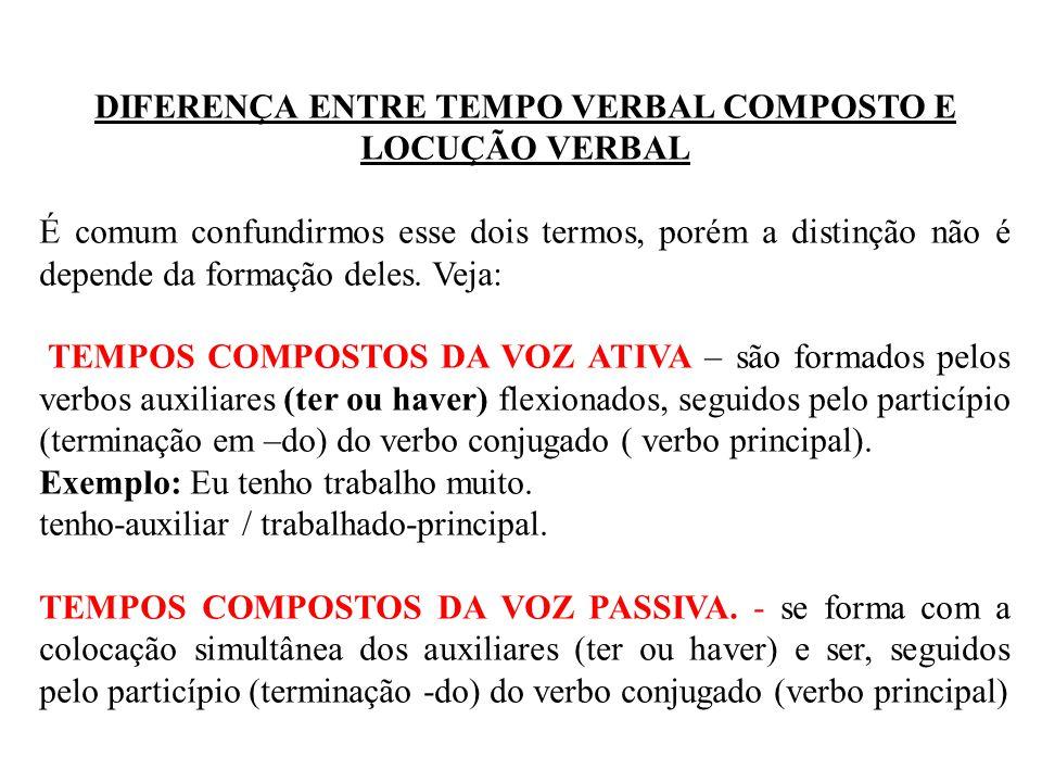 DIFERENÇA ENTRE TEMPO VERBAL COMPOSTO E LOCUÇÃO VERBAL