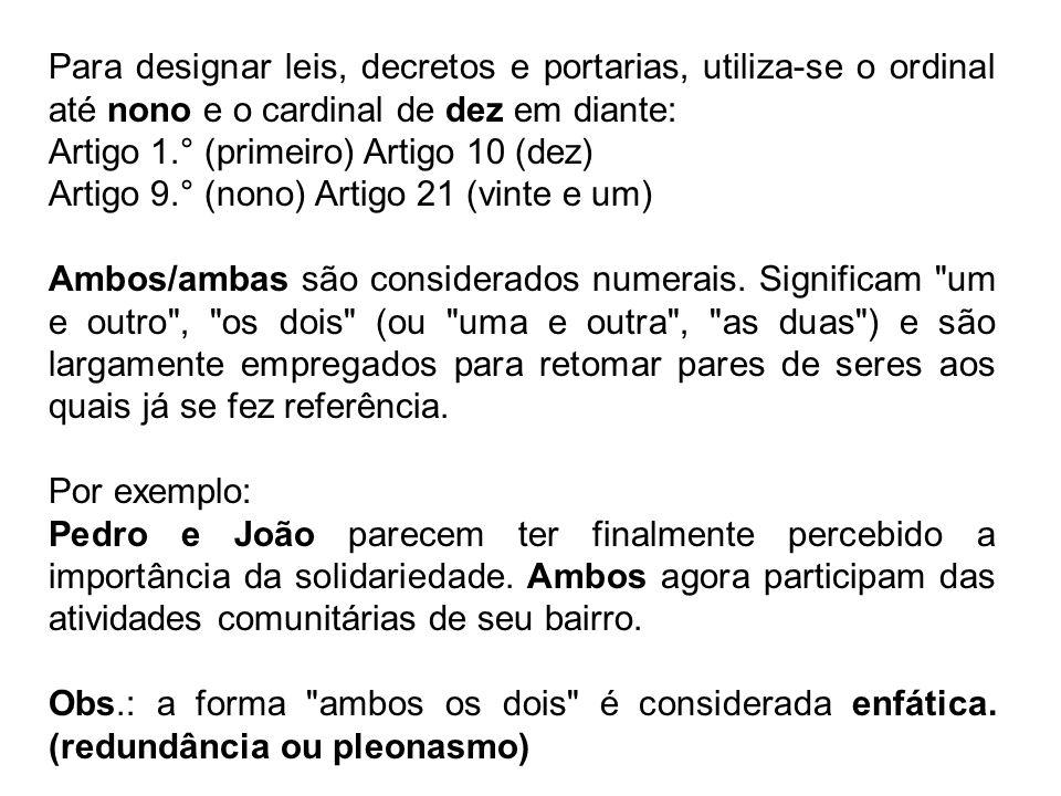 Para designar leis, decretos e portarias, utiliza-se o ordinal até nono e o cardinal de dez em diante: