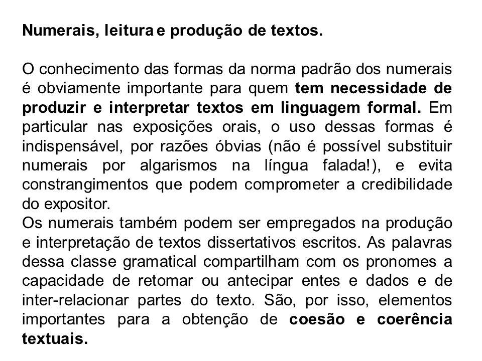 Numerais, leitura e produção de textos.
