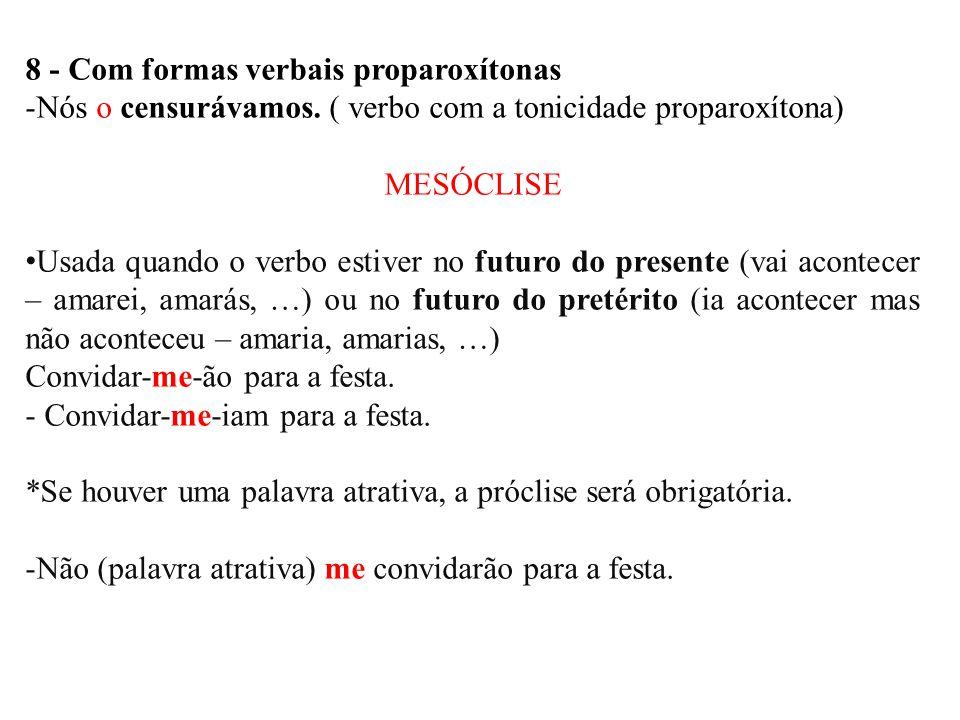 8 - Com formas verbais proparoxítonas