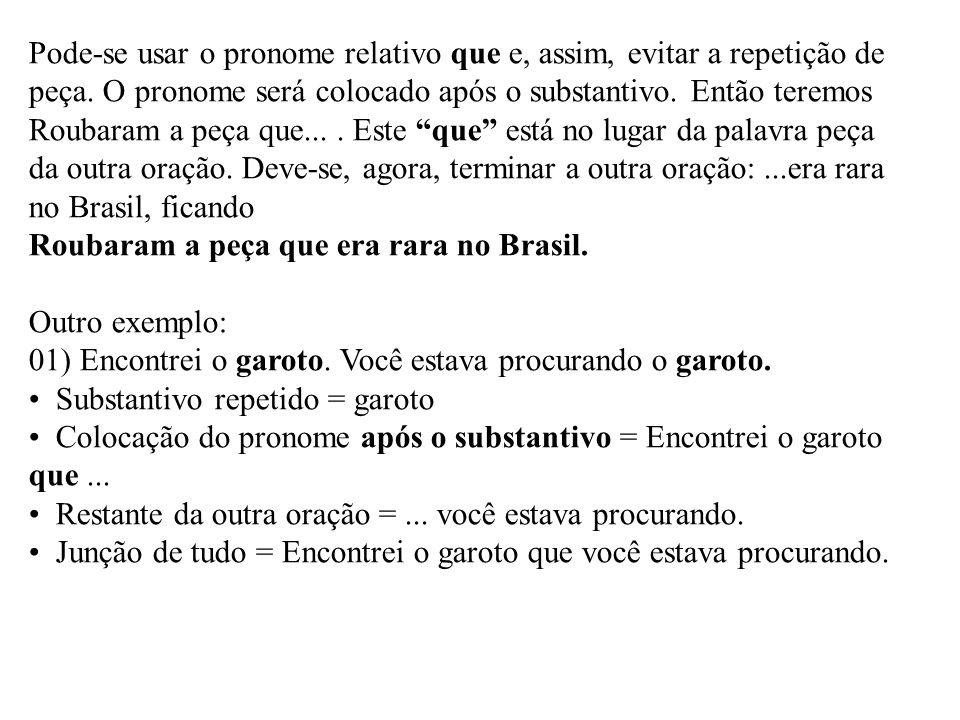 Pode-se usar o pronome relativo que e, assim, evitar a repetição de peça. O pronome será colocado após o substantivo. Então teremos Roubaram a peça que... . Este que está no lugar da palavra peça da outra oração. Deve-se, agora, terminar a outra oração: ...era rara no Brasil, ficando