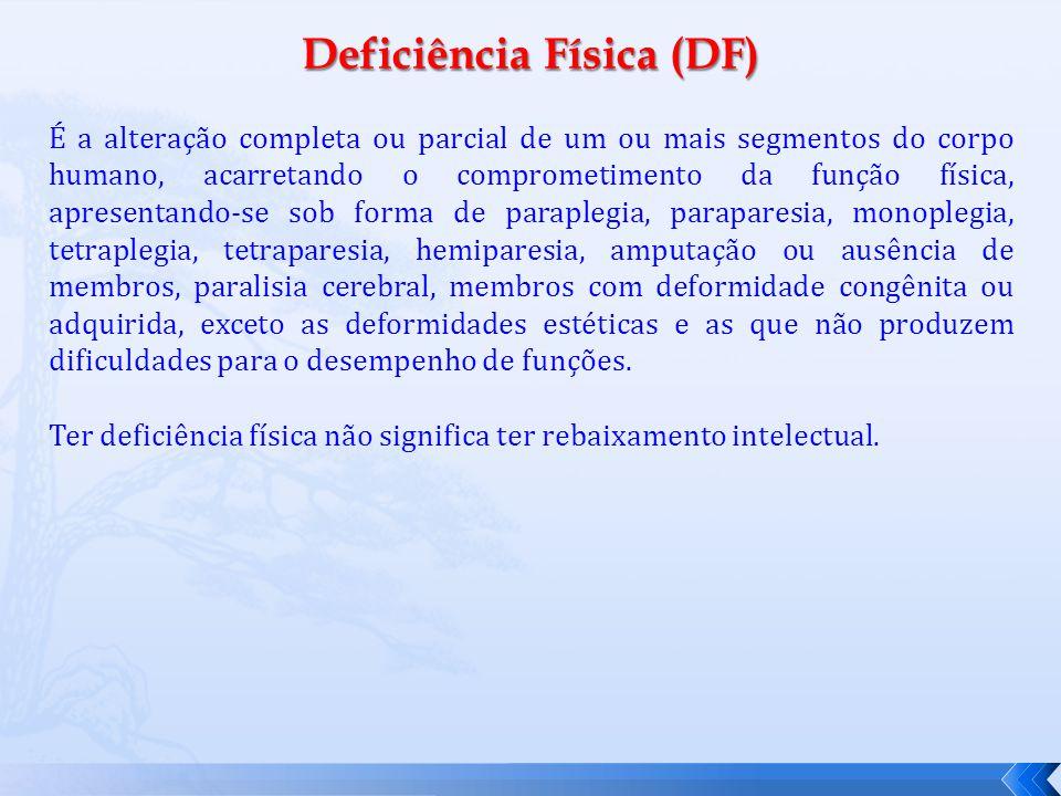 Deficiência Física (DF)