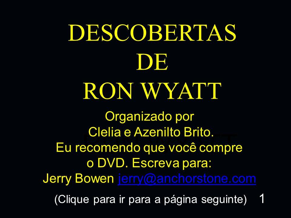 DESCOBERTAS DE RON WYATT RUN WYATT Organizado por