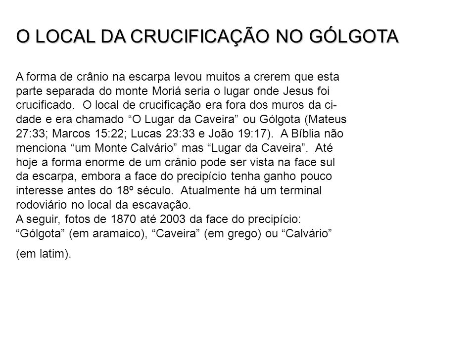O LOCAL DA CRUCIFICAÇÃO NO GÓLGOTA