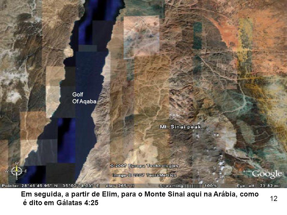 Em seguida, a partir de Elim, para o Monte Sinai aqui na Arábia, como