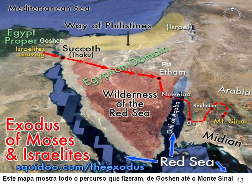 Goshen Etã Este mapa mostra todo o percurso que fizeram, de Goshen até o Monte Sinai 13