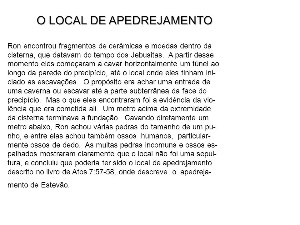 O LOCAL DE APEDREJAMENTO