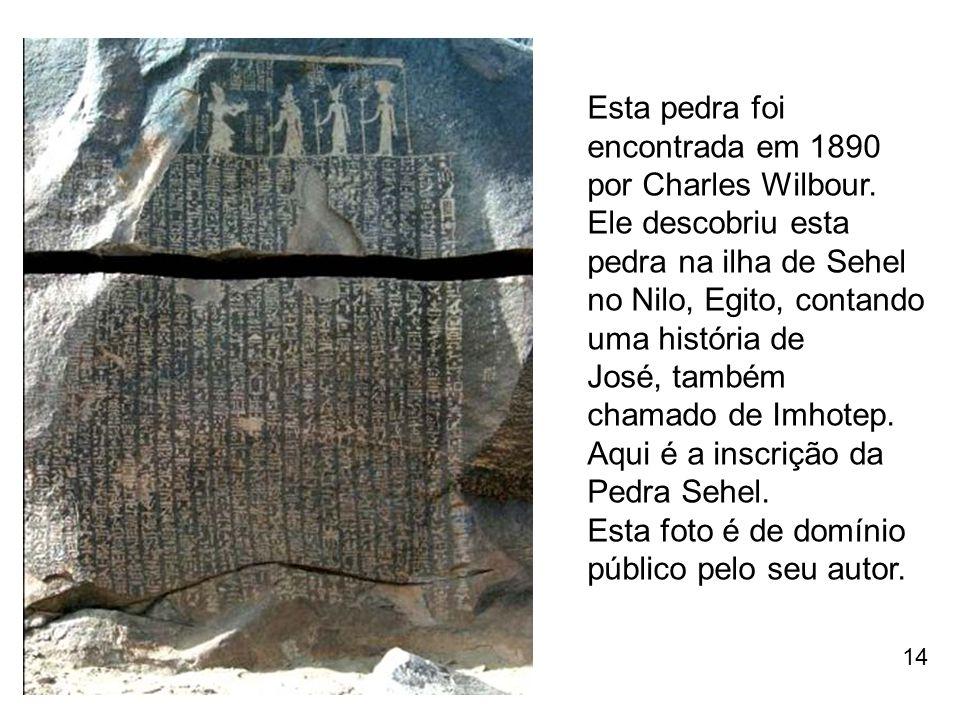 Esta pedra foi encontrada em 1890 por Charles Wilbour